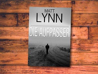 """Kostenloses eBook: """"Die Aufpasser"""" von Matt Lynn"""