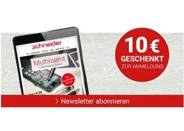 Abonniere den kostenfreien Schneider.de-Newsletter und freue dich über exklusive Sparmöglichkeiten