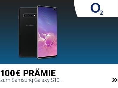 100€-Prämie zum Samsung Galaxy S10+