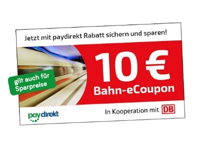 10€ Bahn E-Coupon ab 29,90€ Ticketpreis (über Paydirekt)